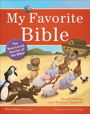 My Favorite Bible The Best-Loved Stories of the Bible by Rondi DeBoer, Christine Harder Tangvald