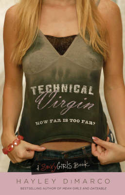 Technical Virgin How Far is Too Far? by Hayley DiMarco