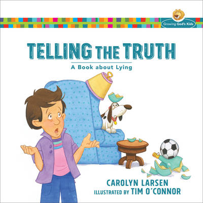Telling the Truth A Book about Lying by Carolyn Larsen