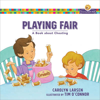 Playing Fair A Book about Cheating by Carolyn Larsen