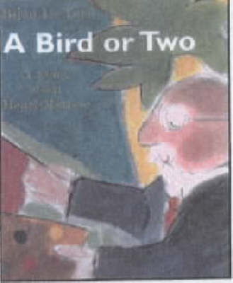 A Bird or Two Story About Henri Matisse by Bijou Le Tord