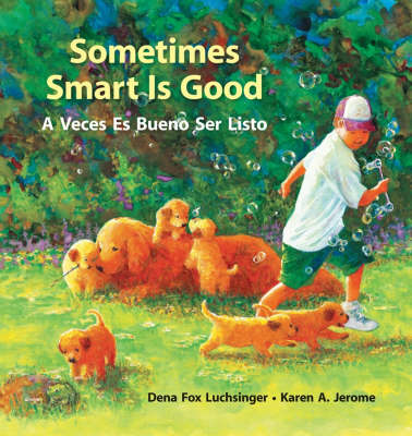 Sometimes Smart is Good A Veces es Bueno Ser Listo by Dena Fox Luchsinger