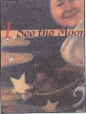 I See the Moon by Appelt Kathi