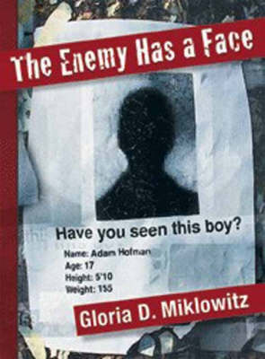 The Enemy Has a Face by Gloria D. Miklowitz
