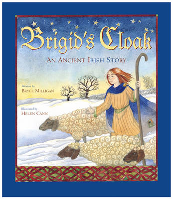 Brigid's Cloak An Ancient Irish Story by Bryce Milligan