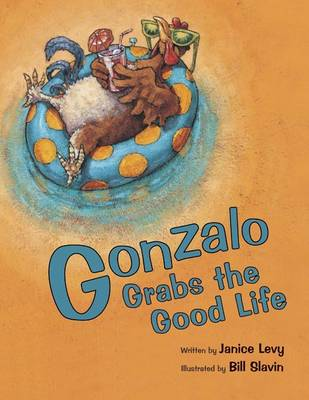 Gonzalo Grabs the Good Life by Janice Levy