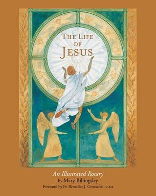 Life of Jesus Paintings and Meditations on the Rosary by M. Billingsley