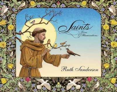 Saints Lives and Illuminations by Ruth Sanderson