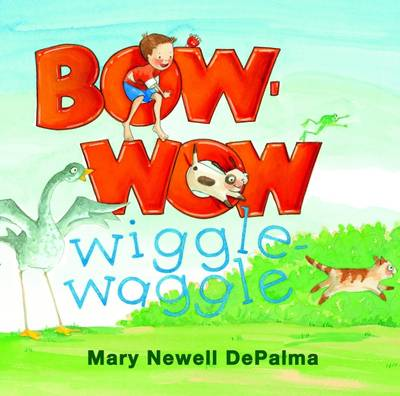 Bow-wow Wiggle-waggle by Mary Newell De Paulma