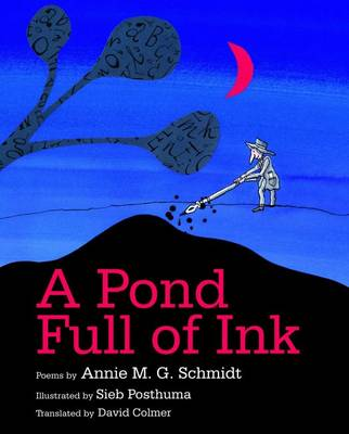 A Pond Full of Ink by Annie M G Schmidt