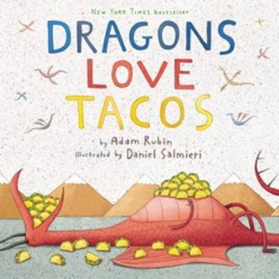 Dragons Loves Tacos by Adam Rubin
