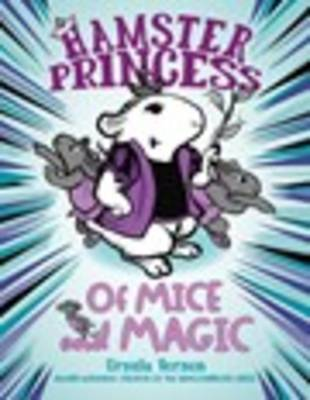 Hamster Princess: Of Mice And Magic by Ursula Vernon