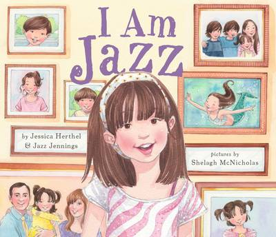I am Jazz by Jessica Herthel, Jazz Jennings, Shelagh McNicholas
