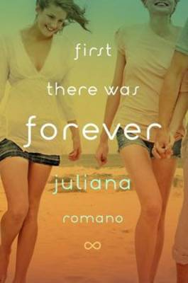 First There Was Forever by Juliana Romano
