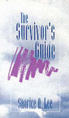 The Survivor's Guide by Sharice A. Lee