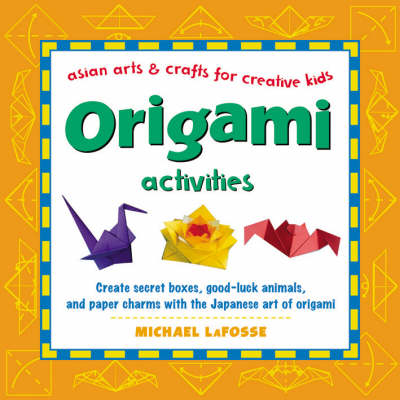 Origami Activities by Michael G. LaFosse