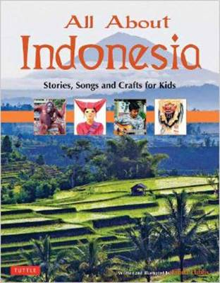 All About Indonesia Stories, Crafts and More by Linda Hibbs