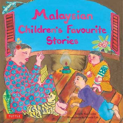 Malaysian Children's Favourite Stories by Kay Lyons
