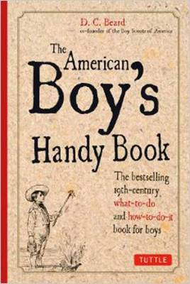 American Boy's Handy Book by Daniel Carter Beard