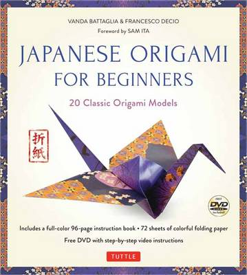 Japanese Origami for Beginners by Vanda Battaglia, Francesco Decio