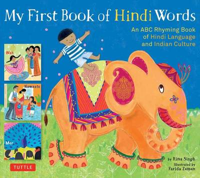 My First Book of Hindi Words An ABC Rhyming Book of Hindi Language and Indian Culture by Rina Singh, Farida Zaman
