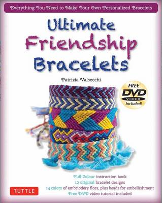 Ultimate Friendship Bracelets Kit by Patrizia Valsecchi