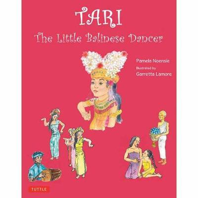 Tari The Little Balinese Dancer by Pamela Noensie, Garretta Lamore