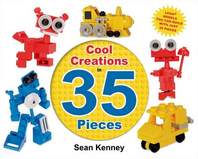 Cool Creations in 35 Pieces by Sean T. Kenney