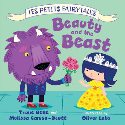 Beauty and the Beast by Trixie Belle, Melissa Caruso-Scott