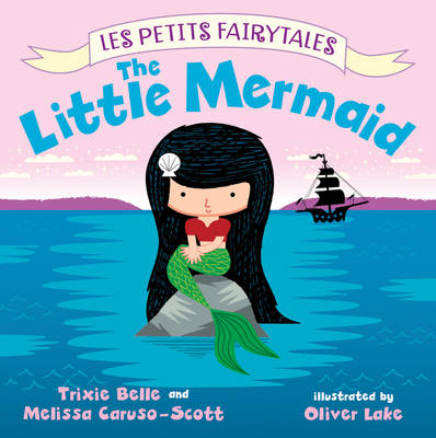 The Little Mermaid by Trixie Belle, Melissa Caruso-Scott