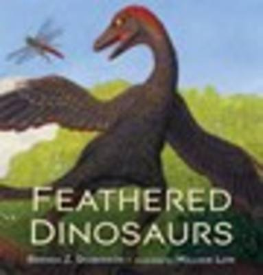 Feathered Dinosaurs by Brenda Z. Guiberson