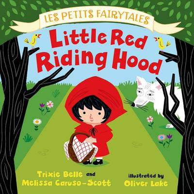 Little Red Riding Hood by Trixie Belle, Melissa Caruso-Scott