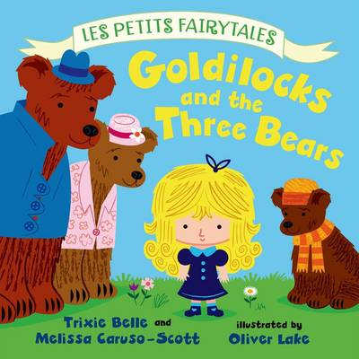 Goldilocks and the Three Bears by Trixie Belle, Melissa Caruso-Scott