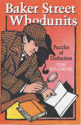 Baker Street Whodunits Puzzles of Deduction by Tom Bullimore