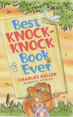 Best Knock-knock Book Ever by Charles Keller, Jeff Sinclair