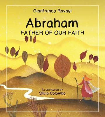 Abraham Father of Our Faith by Gianfranco Ravasi
