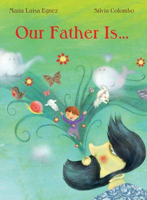 Our Father is... by Maria Luisa Eguez