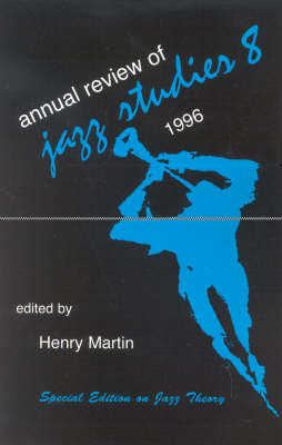 Annual Review of Jazz Studies 8: 1996 Special Edition on Jazz Theory by Henry Martin