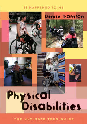 Physical Disabilities The Ultimate Teen Guide by Denise Thornton