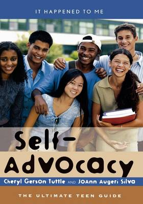 Self-advocacy The Ultimate Teen Guide by Cheryl Gerson Tuttle, JoAnn Augeri Silva