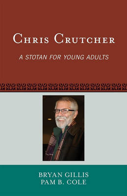 Chris Crutcher A Stotan for Young Adults by Bryan Gillis, Pam B. Cole