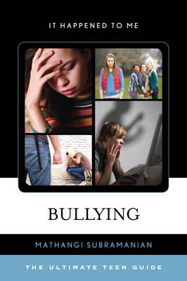 Bullying The Ultimate Teen Guide by Mathangi Subramanian