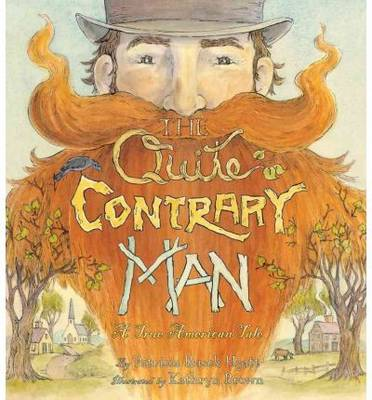 The Quite Contrary Man A True American Tale by Patricia Rusch Hyatt