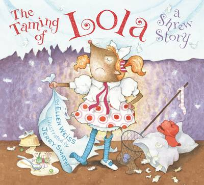 The Taming of Lola A Shrew Story by Ellen Weiss