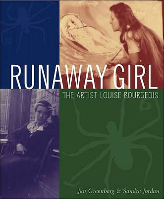 Runaway Girl The Artist Louise Bourgeois by Jan Greenberg, Sandra Jordan