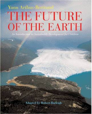 The Future of the Earth by Yann Arthus-Bertrand