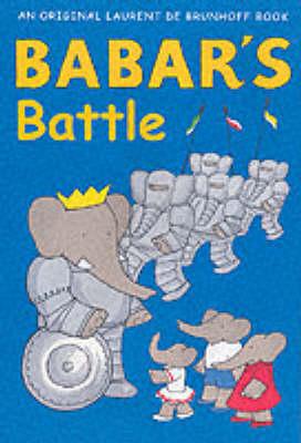 Babar's Battle by Laurent de Brunhoff