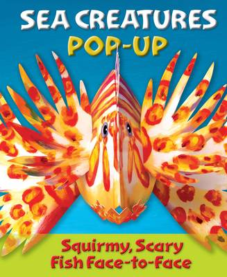 Sea Creatures A Squirmy, Scary, Prickly Pop-up by Abrams Books