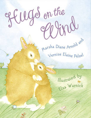 Hugs on the Wind by Marsha Diane Arnold, Elaine Pelzel