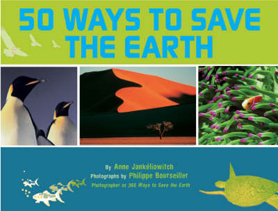50 Ways to Save the Earth by Anne Jankeliowitch, Philippe Bourseiller
